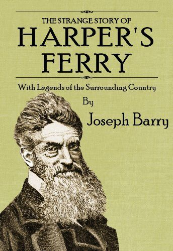 The Strange Story of Harpers Ferry